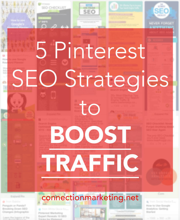 5 Pinterest SEO Strategies to Boost Traffic | Connection Marketing