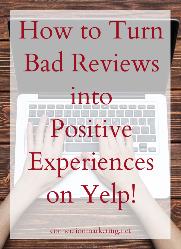 How to Turn Bad Reviews into Positive Experiences on Yelp | Connection Marketing