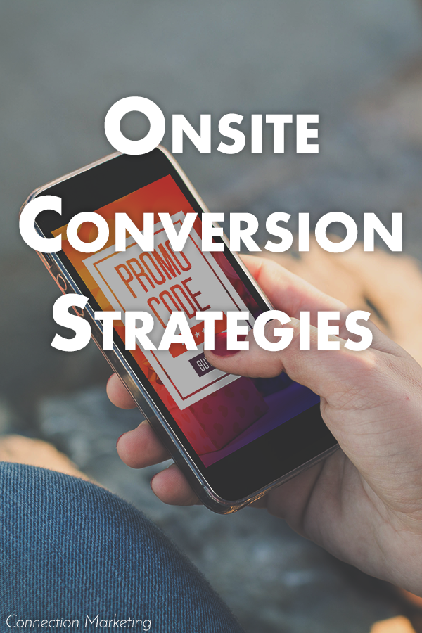 Onsite Conversion Strategies: How Many Times are You Asking for the Sale? | Connection Marketing